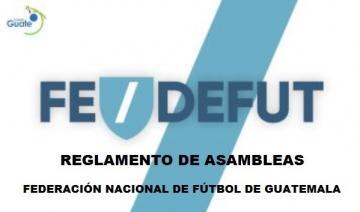 REGLAMENTO DE ASAMBLEAS - FEDERACION NACIONAL DE FUTBOL DE GUATEMALA