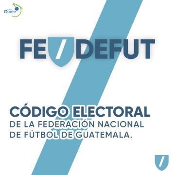 CODIGO ELECTORAL DE LA FEDERACIÓN NACIONAL DE FUTBOL DE GUATEMALA 2019