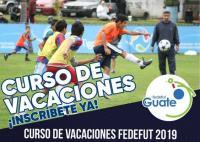 FEDEFUT TE INVITA A QUE FORMES PARTE DEL CURSO DE VACACIONES 2019