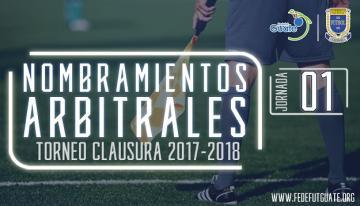 LIGA NACIONAL / NOMBRAMIENTOS ARBITRALES PRIMERA JORNADA - TORNEO CLAUSURA 2018