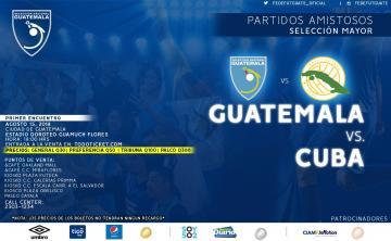 GUATEMALA VS CUBA / 15 AGOSTO EST. DOROTEO GUAMUCH FLORES / ENTRADAS YA A LA VENTA /