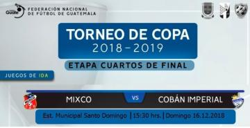 TORNEO DE COPA / DEPORTIVO MIXCO vs. COBAN IMPERIAL / 16.12.2018