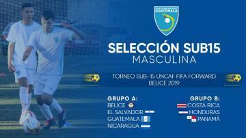 NOMINA OFICIAL SELECCIÓN SUB 15 DE GUATEMALA / TORNEO UNCAF FIFA FORWARD, BELICE 2019